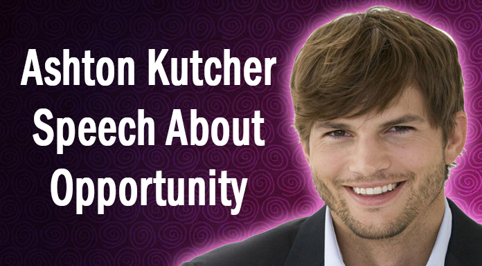 Ashton Kutcher Speech About Opportunity