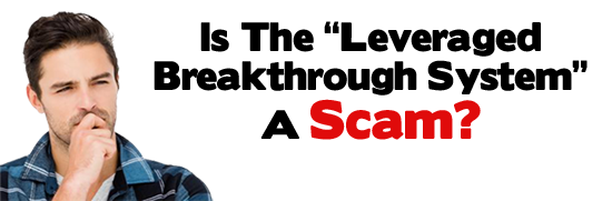 Leveraged Breakthrough System Scam