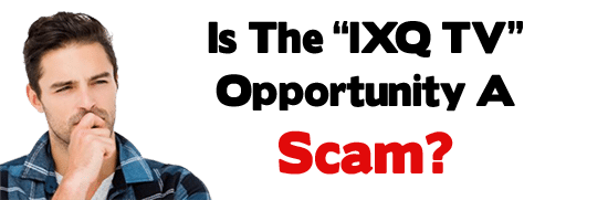 Is IXQ TV A Scam