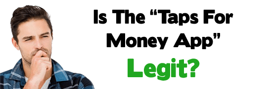 Is Taps For Money App Legit and Safe