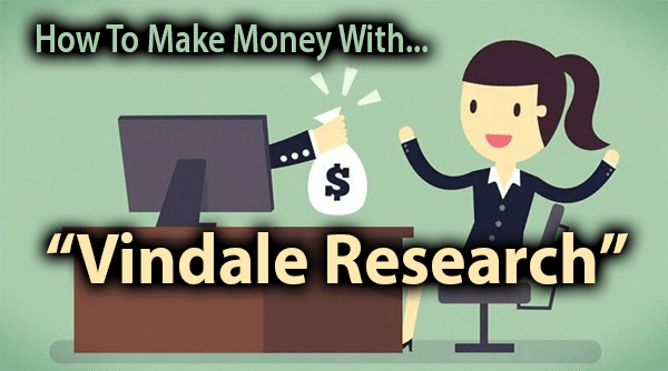 How To Earn Money With Vindale Research