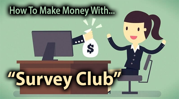 How To Make Money With Survey Club