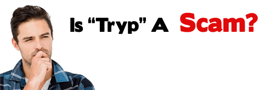 Is Tryp A Scam or Legit Opportunity