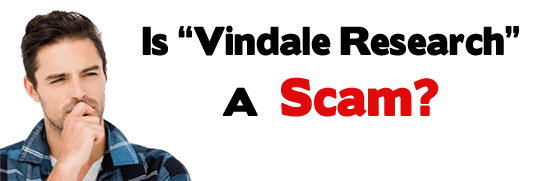 Is Vindale Research A Scam or Legit Program