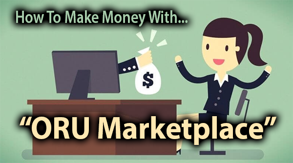 ORU Marketplace Compensation Plan Structure and Commissions