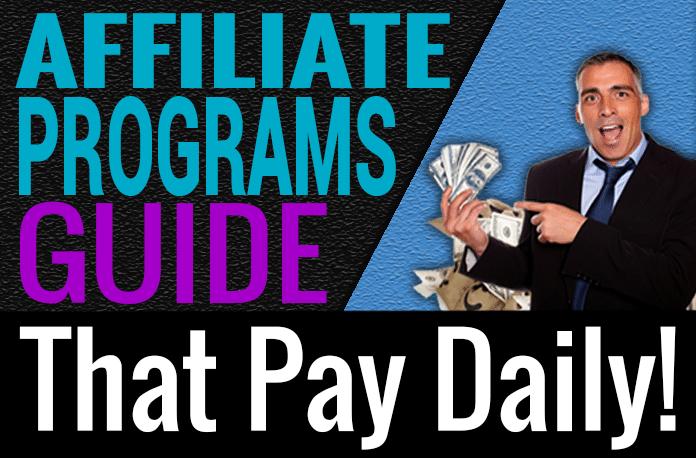 Affiliate Programs That Pay Daily Guide and How To