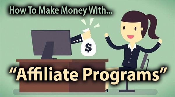 How Do You Make Money With Affiliate Programs