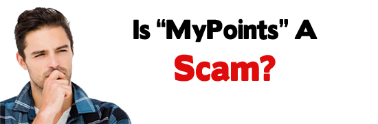Is MyPoints A Scam or Legit Opportunity