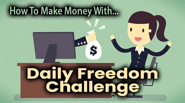 Daily Freedom Challenge Compensation Plan Breakdown