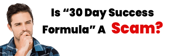 Is 30 Day Success Formula A Scam or Legit Opportunity