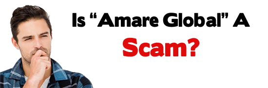 Is Amare Global A Scam Or Legitimate Opportunity