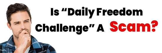 Is Daily Freedom Challenge A Scam or Legit Opportunity
