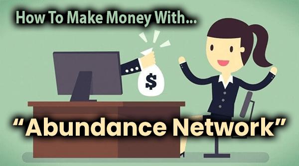 Abundance Network Compensation Plan Breakdown
