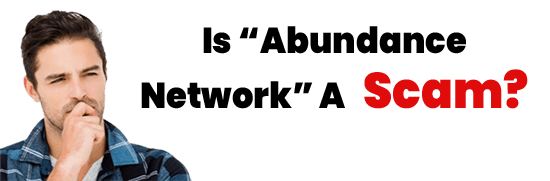 Is Abundance Network A Scam or Legit Opportunity