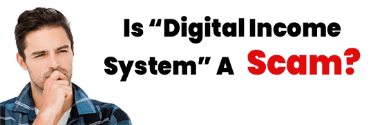 Is Digital Income System A Scam or Legit Opportunity