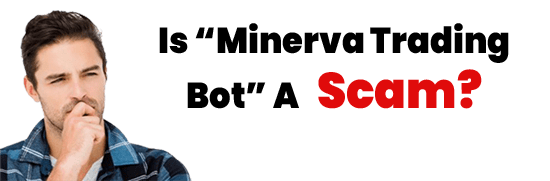 Is Minerva Trading A Scam or Legit Opportunity