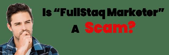Is FullStaq Marketer A Scam or Legit Opportunity