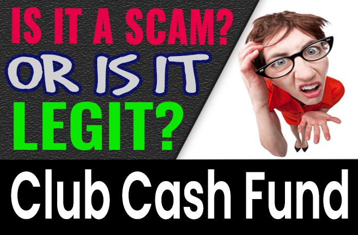 Club Cash Fund Review Scam Compensation Plan