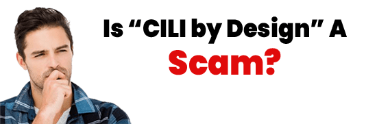 Is CILI by Design A Scam or Legit Opportunity