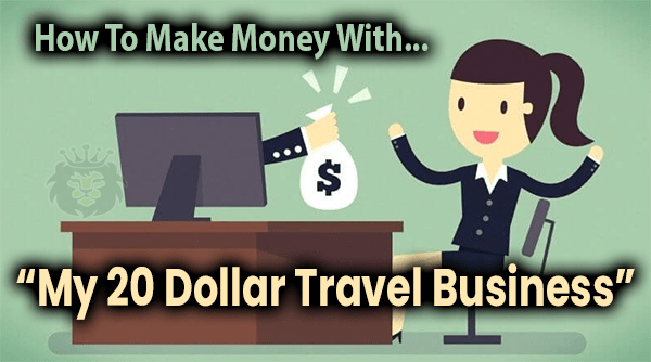 My 20 Dollar Travel Business Compensation Plan Breakdown