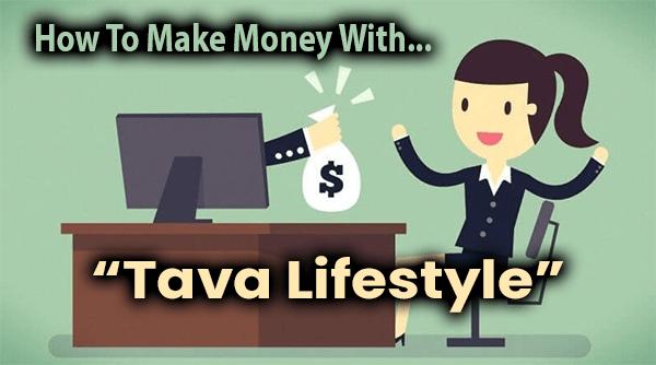 Tava Lifestyle Compensation Plan Breakdown