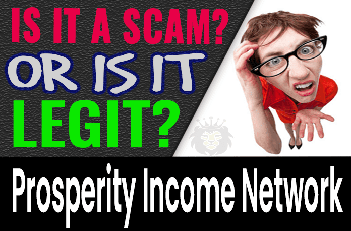 Prosperity Income Network Review Scam Compensation Plan