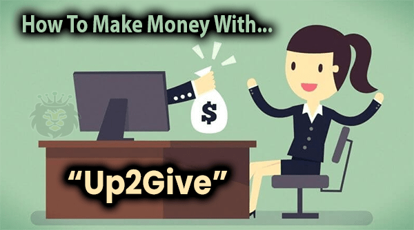 Up2Give Compensation Plan How To Make Money