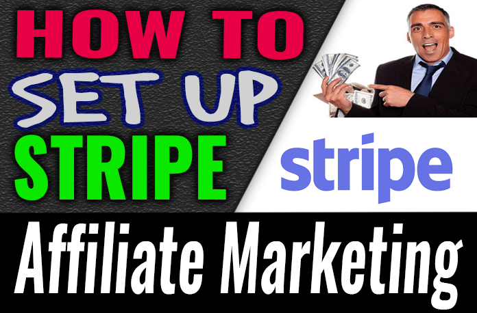 How To Set Up Stripe For Affiliate Marketing Programs